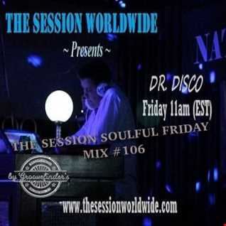 Dr. Disco   The Session Soulful Friday Mix 106