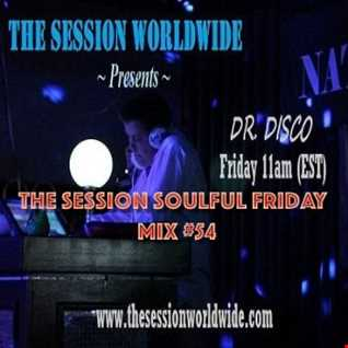 Dr. Disco   The Session Soulful Friday Mix 54