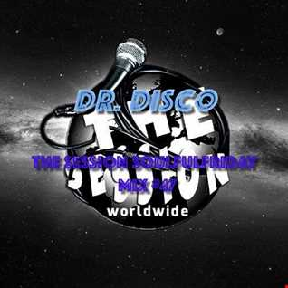 Dr. Disco   The Session Soulful Friday Mix 47