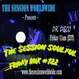 Dr. Disco   The Session Soulful Friday Mix 122