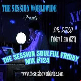 Dr. Disco   The Session Soulful Friday Mix 124