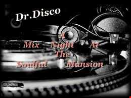 Dr. Disco   A Mix Night At The Soulful Mansion
