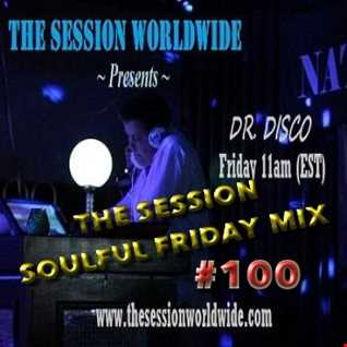 Dr. Disco   The Sesssion Soulful Friday Mix 100