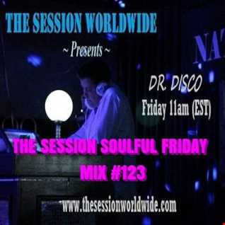Dr. Disco   The Session Soulful Friday Mix 123