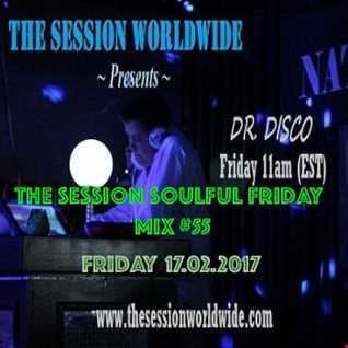 Dr. Disco   The Session Soulful Friday Mix 55