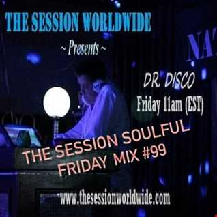 Dr. Disco   The Session Soulful Friday Mix 99