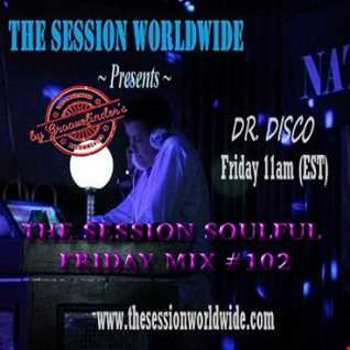Dr. Disco   The Session Soulful friday Mix 102