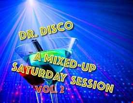Dr. Disco   A Mixed Up Saturday Session Vol. 2