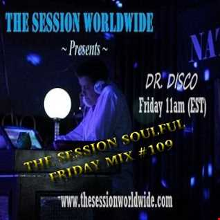Dr. Disco   The Session Soulful Friday Mix 109