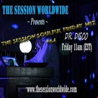 Dr. Disco   The Session Soulful Friday Mix 64