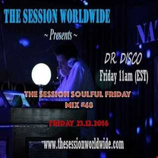 Dr. Disco   The Session Soulful Friday Mix 48