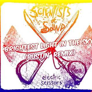 Brightest Light In The Sky (Bustin' Remix) - Scientists of Sound