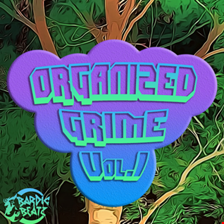 Organized Grime Vol.1 - Bardic Beatz