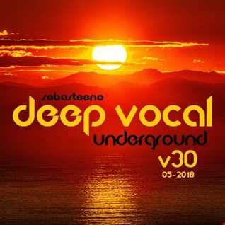 DEEP VOCAL Underground   Volume THIRTY   'Is This The End'   May 2018