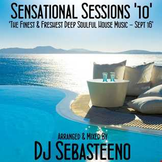 Sensational Sessions 10   The Finest & Freshest Deep Soulful House