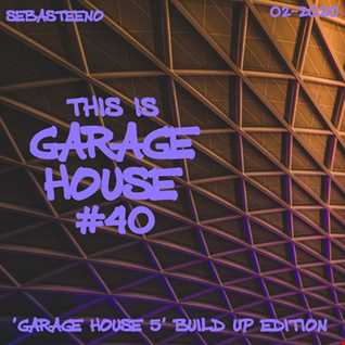 This Is GARAGE HOUSE 40    Garage House 5 Build Up Edition    02 2020
