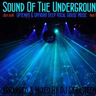 Sound Of The Underground   July 2016 Part 'TWO'