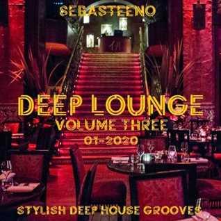 DEEP LOUNGE Volume THREE   Stylish Deep House Grooves   01 2020