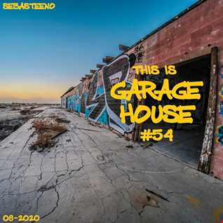 This Is GARAGE HOUSE 54    The Soulful Side Of Garage House   08 2020