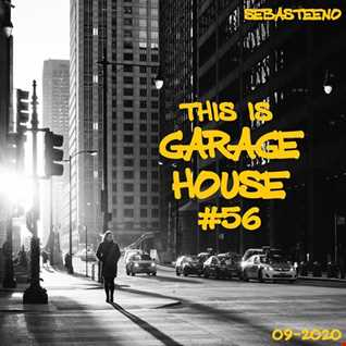 This Is GARAGE HOUSE 56   This One Goes DEEEEEP!   09 2020