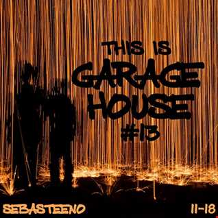 This Is GARAGE HOUSE 13   November 11 2018