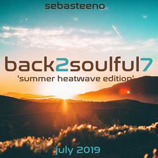 Back 2 Soulful 7   The Heatwave Edition!   July 2019