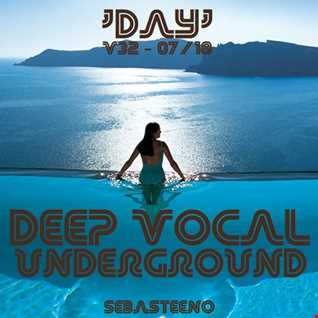 DEEP VOCAL Underground Vol THIRTY TWO 'DAY'   July 2018