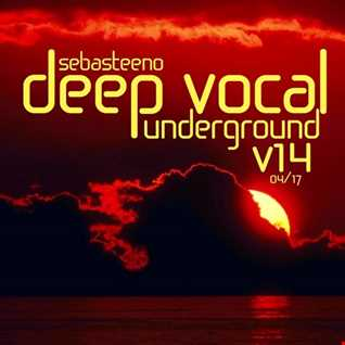 DEEP VOCAL Underground Volume FOURTEEN   April 2017