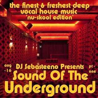 Sound Of The Underground   August 2016   Part ONE