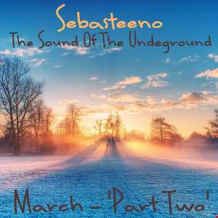 The Sound Of The Underground   March   'Part TWO'