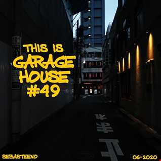 This Is GARAGE HOUSE 49   06 2020