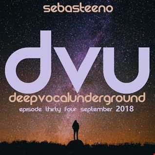 DEEP VOCAL UNDERGROUND V34   'I Just Love This Kinda House!'   09 18