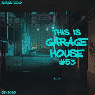 This Is GARAGE HOUSE 53