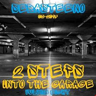 2 Steps Into The Garage   Volume EIGHT   May 2017