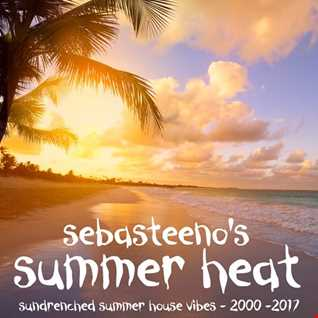 Summer Heat   Sundrenched House Vibes   2000 2017
