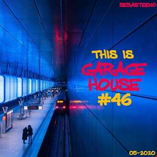 This Is GARAGE HOUSE 46   The Soulful Side Of Garage House  05 2020