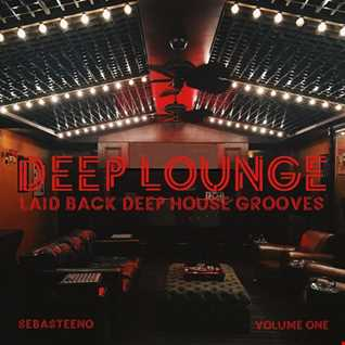 DEEP LOUNGE Volume ONE   The Beginning!   11 19