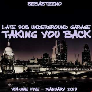 Taking You Back Volume FIVE 5  Late 90s Underground Garage