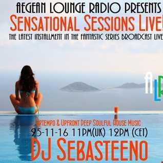 Sensational Sessions LIVE  on Aegean Lounge Radio 25 11 16   Sebasteeno