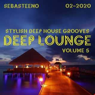 DEEP LOUNGE Volume FIVE   Stylish Deep House Grooves   02 2020