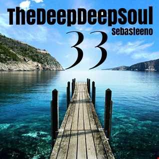 The Deep Deep Soul 33