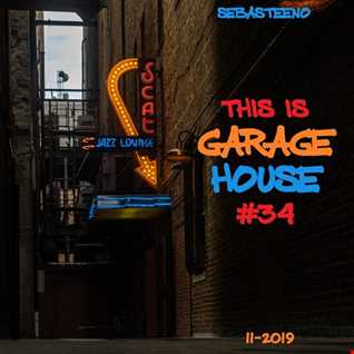 This Is GARAGE HOUSE 34   New Vs Old Edition   11 2019