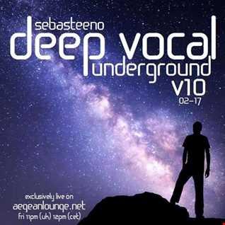 DEEP VOCAL Underground Volume TEN   February 2017