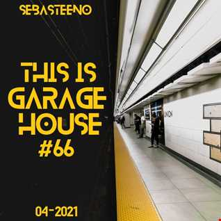 This Is GARAGE HOUSE 66   'A Journey Through Garage'   04 2021