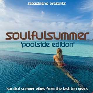 Soulful Summer 2019   Poolside Edition   The Last Ten Years!