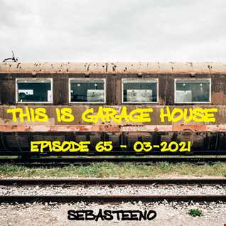 This Is GARAGE HOUSE 65    Garage Selecta Edition    03 2021