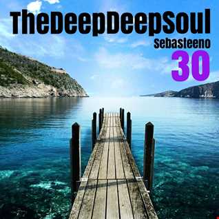The Deep Deep Soul 30