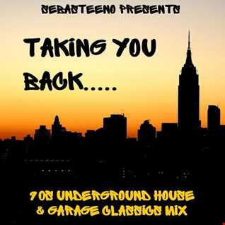 Taking You Back.......90s House & Garage Classics Mix