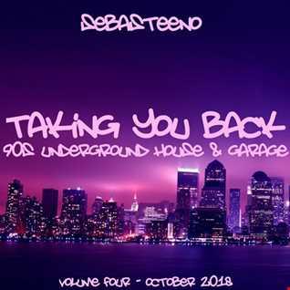 Taking You Back Volume FOUR   90s House & Garage   October 2018