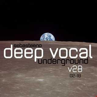 DEEP VOCAL Underground Volume TWENTY EIGHT   February 2018